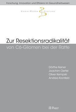 Zur Resektionsradikalität von C6-Gliomen bei der Ratte von Keiner,  Dörthe, Kempski,  Oliver, Kronfeld,  Andrea, Oertel,  Joachim