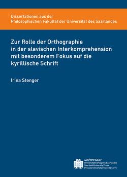 Zur Rolle der Orthographie in der slavischen Interkomprehension mit besonderem Fokus auf die kyrillische Schrift von Stenger,  Irina
