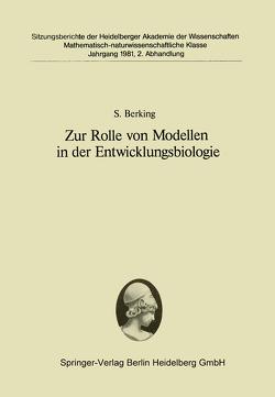 Zur Rolle von Modellen in der Entwicklungsbiologie von Berking,  S.
