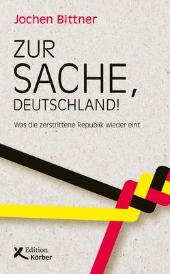 Zur Sache, Deutschland! von Bittner,  Jochen