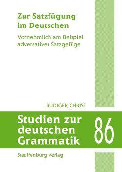 Zur Satzfügung im Deutschen von Christ,  Rüdiger