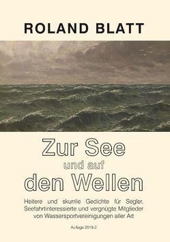 Zur See und auf den Wellen von Blatt,  Roland