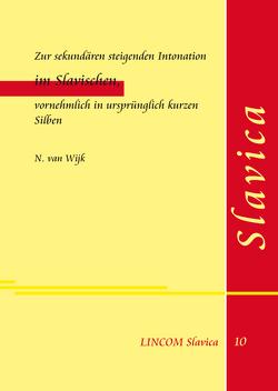 Zur sekundären steigenden Intonation im Slavischen, vornehmlich in ursprünglich kurzen Silben von Lüders,  Ulrich, van Wijk,  N.