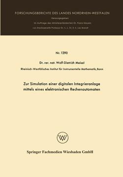 Zur Simulation einer digitalen Integrieranlage mittels eines elektronischen Rechenautomaten von Meisel,  Wolf-Dietrich