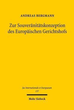Zur Souveränitätskonzeption des Europäischen Gerichtshofs von Bergmann,  Andreas