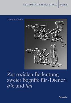 Zur sozialen Bedeutung zweier Begriffe für <Diener> von Hofmann,  Tobias