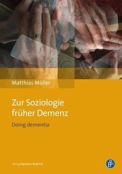 Zur Soziologie früher Demenz von Müller,  Matthias