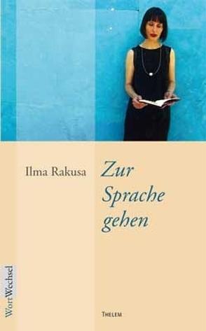 Zur Sprache gehen von Rakusa,  Ilma, Schmitz,  Walter