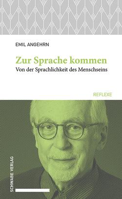 Zur Sprache kommen von Angehrn,  Emil