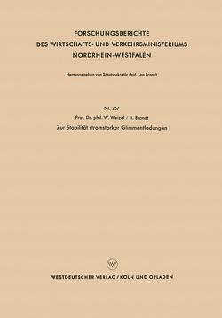 Zur Stabilität stromstarker Glimmentladungen von Weizel,  Walter