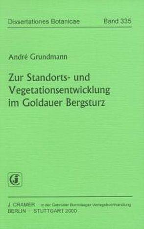 Zur Standorts- und Vegetationsentwicklung im Goldauer Bergsturz von Grundmann,  Andrè