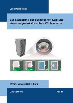 Zur Steigerung der spezifischen Leistung eines magnetokalorischen Kühlsystems von Maier,  Lena Maria