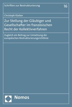 Zur Stellung der Gläubiger und Gesellschafter im französischen Recht der Kollektivverfahren von Klaiber,  Christoph