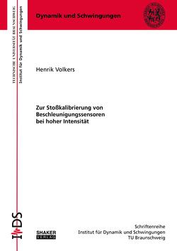 Zur Stoßkalibrierung von Beschleunigungssensoren bei hoher Intensität von Volkers,  Henrik