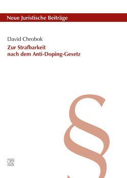Zur Strafbarkeit nach dem Anti-Doping-Gesetz von Chrobok,  David