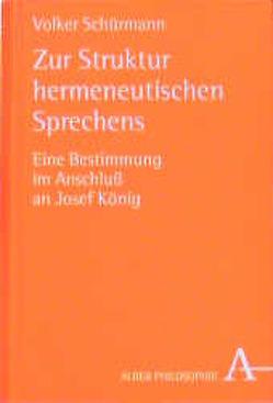 Zur Struktur hermeneutischen Sprechens von Schürmann,  Volker