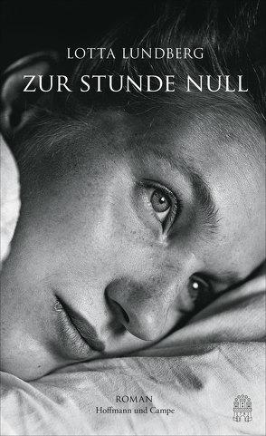 Zur Stunde Null von Hoyer,  Nina, Lundberg,  Lotta