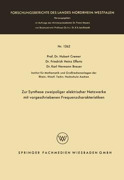 Zur Synthese zweipoliger elektrischer Netzwerke mit vorgeschriebenen Frequenzcharakteristiken von Breuer,  Karl Hermann, Cremer,  Hubert, Effertz,  Friedrich Heinz