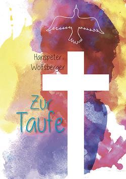 Zur Taufe von Wolfsberger,  Hans-Peter