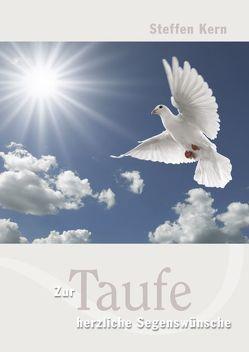 Zur Taufe herzliche Segenswünsche von Kern,  Steffen