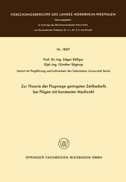 Zur Theorie der Flugwege geringsten Zeitbedarfs bei Flügen mit konstanter Machzahl von Rößger,  Edgar