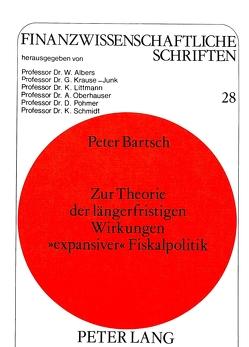 Zur Theorie der längerfristigen Wirkungen «expansiver» Fiskalpolitik von Bartsch,  Peter