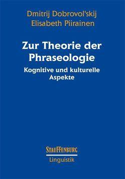 Zur Theorie der Phraseologie von Dobrovol'skij,  Dmitrij, Piirainen,  Elisabeth