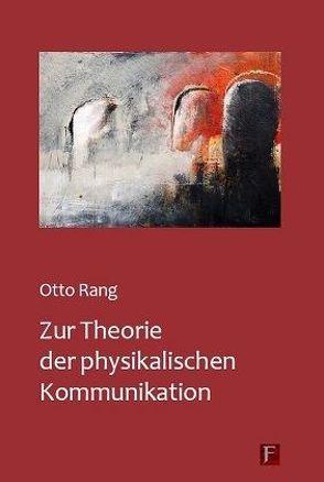 Zur Theorie der physikalischen Kommunikation von Rang,  Otto