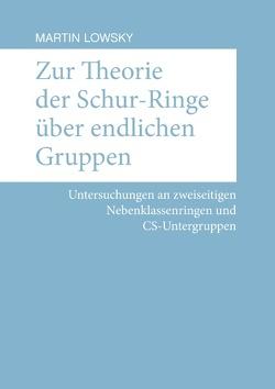 Zur Theorie der Schur-Ringe über endlichen Gruppen von Lowsky,  Martin