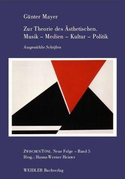 Zur Theorie des Ästhetischen. Musik – Medien – Kultur – Politik von Heister,  Hanns W, Mayer,  Günter