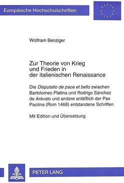 Zur Theorie von Krieg und Frieden in der italienischen Renaissance von Benziger,  Wolfram
