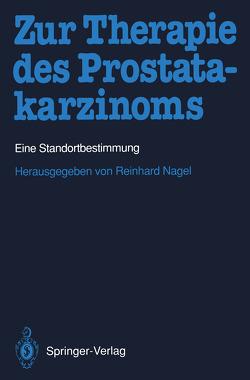Zur Therapie des Prostatakarzinoms von Nagel,  Reinhard