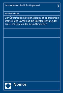 Zur Übertragbarkeit der Margin-of-appreciation-Doktrin des EGMR auf die Rechtsprechung des EuGH im Bereich der Grundfreiheiten von Schulte,  Henrike