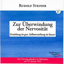 Zur Überwindung der Nervosität von Steiner,  Rudolf