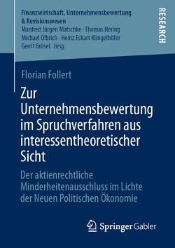 Zur Unternehmensbewertung im Spruchverfahren aus interessentheoretischer Sicht von Follert,  Florian