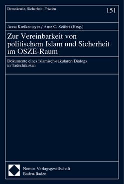 Zur Vereinbarkeit von politischem Islam und Sicherheit im OSZE-Raum von Kreikemeyer,  Anna, Seifert,  Arne C.