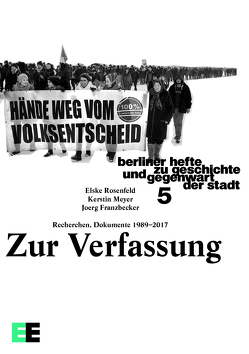 Zur Verfassung. Recherchen, Dokumente 1989–2017 von Franzbecker,  Joerg, Meyer,  Kerstin, Rosenfeld,  Elske
