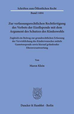 Zur verfassungsrechtlichen Rechtfertigung des Verbots der Eizellspende mit dem Argument des Schutzes des Kindeswohls. von Klein,  Maren