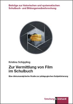 Zur Vermittlung von Film im Schulbuch von Schippling,  Kristina