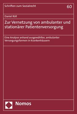 Zur Vernetzung von ambulanter und stationärer Patientenversorgung von Röll,  Daniel