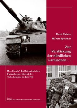 Zur Verstärkung der nördlichen Garnisonen … von Pleiner,  Horst, Speckner,  Hubert