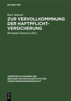 Zur Vervollkommnung der Haftpflichtversicherung von Granzow,  Hermann, Jannott,  Kurt
