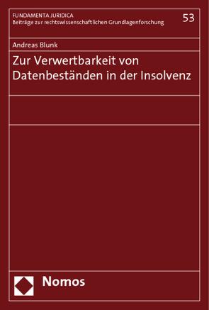 Zur Verwertbarkeit von Datenbeständen in der Insolvenz von Blunk,  Andreas