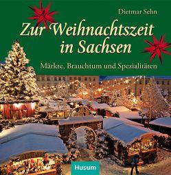 Zur Weihnachtszeit in Sachsen von Sehn,  Dietmar