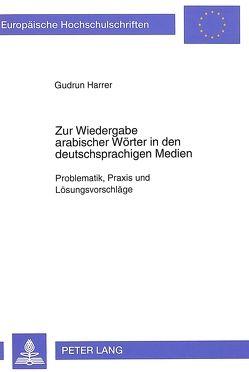Zur Wiedergabe arabischer Wörter in den deutschsprachigen Medien von Harrer,  Gudrun
