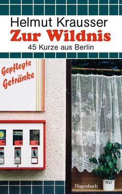 Zur Wildnis von Krausser,  Helmut