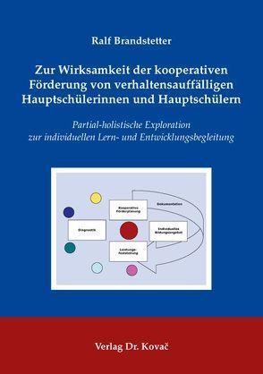 Zur Wirksamkeit der kooperativen Förderung von verhaltensauffälligen Hauptschülerinnen und Hauptschülern von Brandstetter,  Ralf