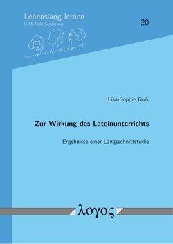 Zur Wirkung des Lateinunterrichts von Goik,  Lisa-Sophie