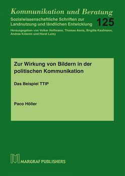 Zur Wirkung von Bildern in der politischen Kommunikation von Höller,  Paco