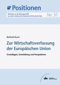 Zur Wirtschaftsverfassung der Europäischen Union von Busch,  Berthold